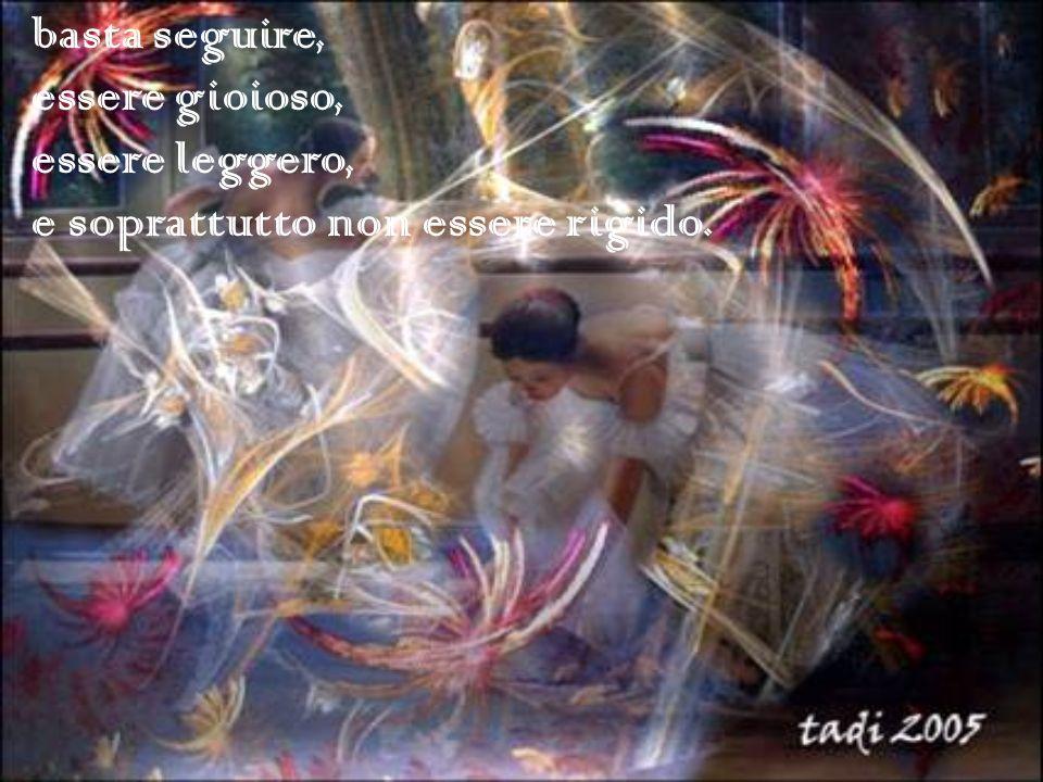 … Facci vivere la nostra vita come una danza, come una danza, fra le braccia della tua Grazia, nella musica che riempie luniverso damore