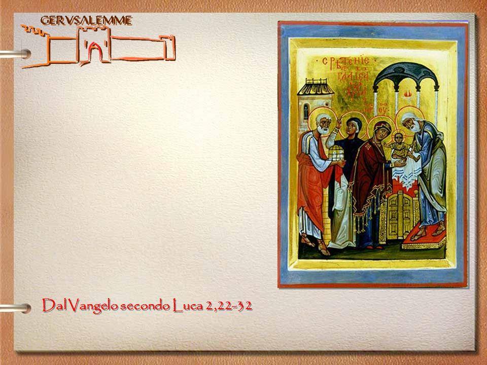 Gerusalemme Dal Vangelo secondo Luca 2,22-32
