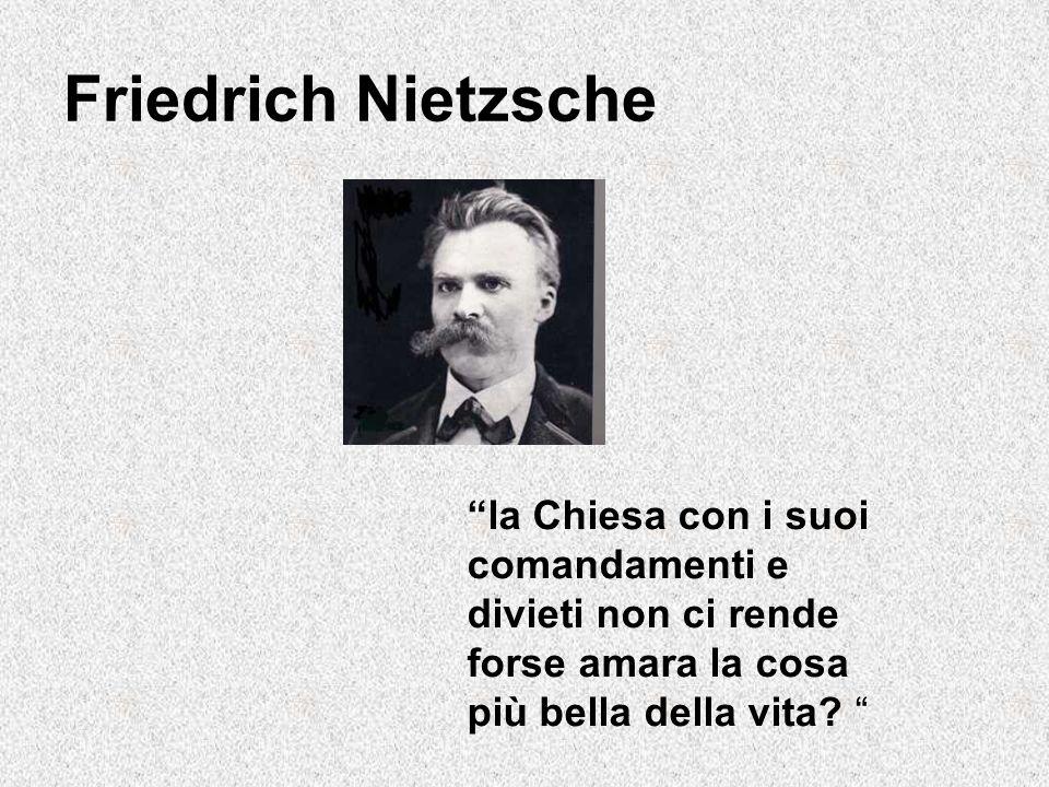 Friedrich Nietzsche la Chiesa con i suoi comandamenti e divieti non ci rende forse amara la cosa più bella della vita?