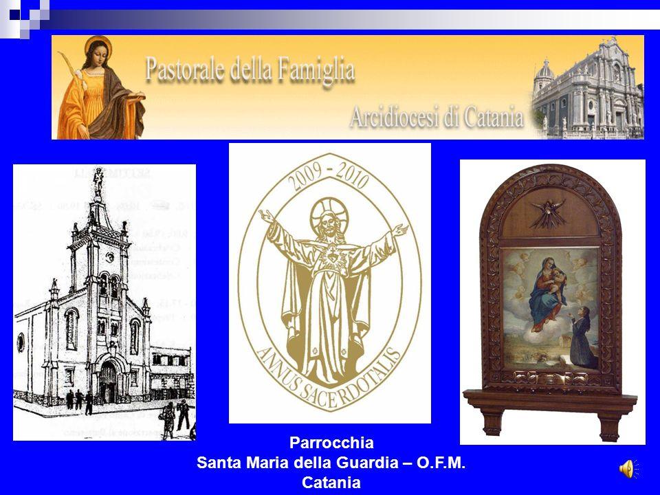Parrocchia Santa Maria della Guardia – O.F.M. Catania RITARDO