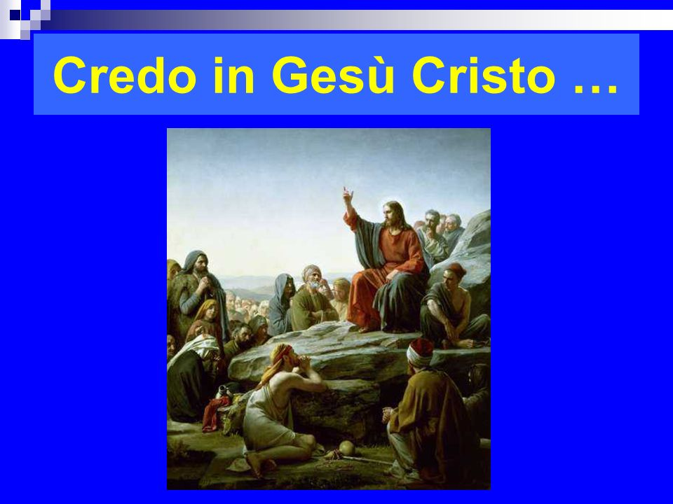 Credo in Gesù Cristo … RITARDO
