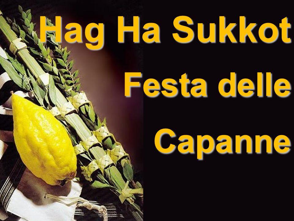 Hag Ha Sukkot Festa delle Capanne Festa delle Capanne