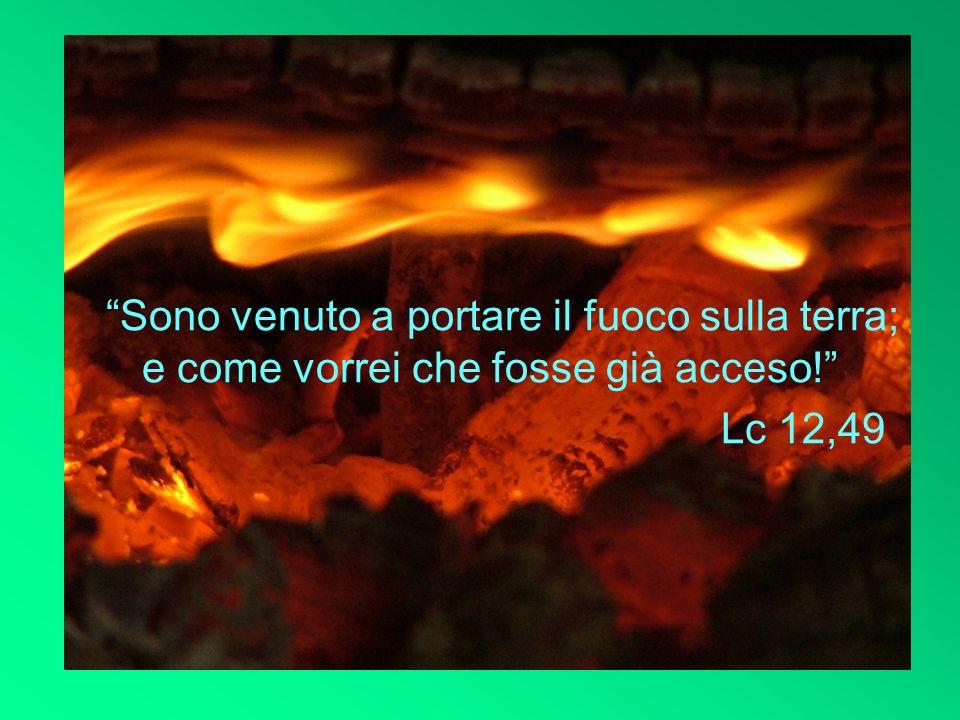 IL FUOCO Nel giorno di Pentecoste apparvero ad essi come delle lingue di fuoco e furono pieni di Spirito Santo e incominciarono a parlare lingue diver