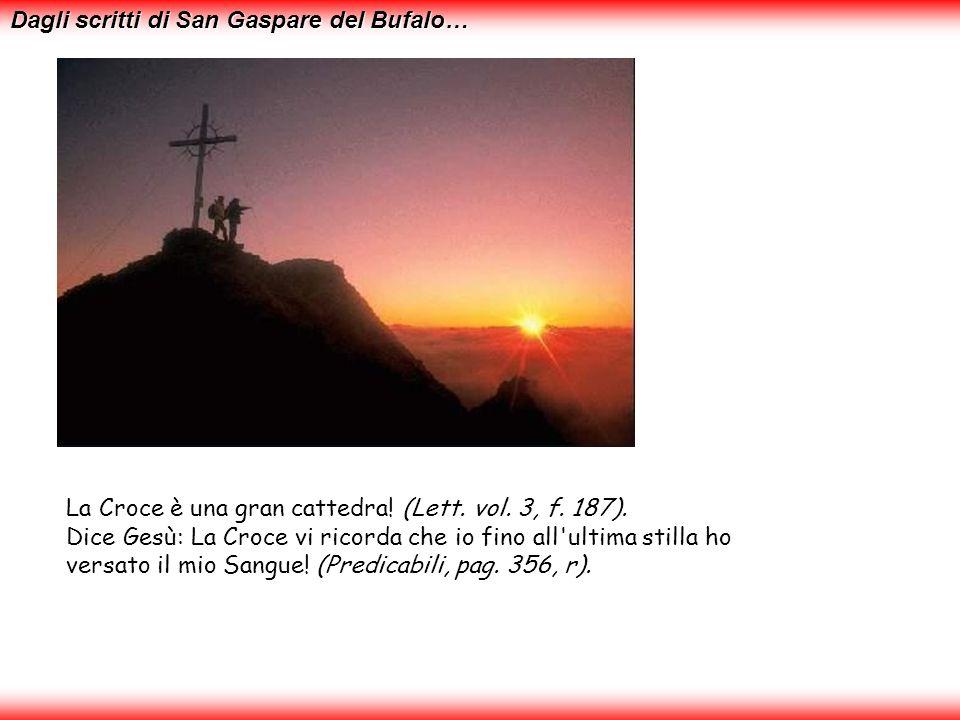 Dagli scritti di San Gaspare del Bufalo… La Croce è una gran cattedra.
