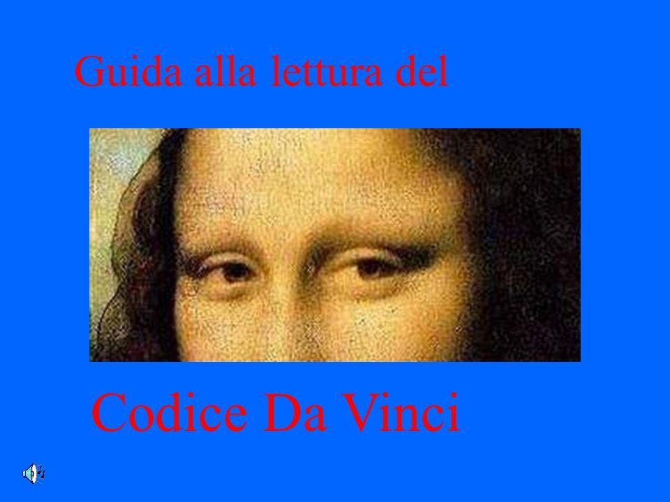 Il romanzo Titolo originale: The Da Vinci code Autore: Dan Brown Data: 2003 Il film Regia: Ron Howard Data: 2006 Produzione: Sony Attori principali: Tom Hanks, Jean Reno, Audrey Tatou