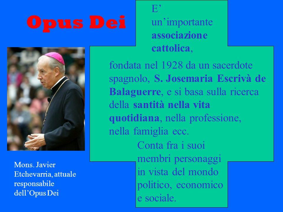 Opus Dei fondata nel 1928 da un sacerdote spagnolo, S. Josemaria Escrivà de Balaguerre, e si basa sulla ricerca della santità nella vita quotidiana, n
