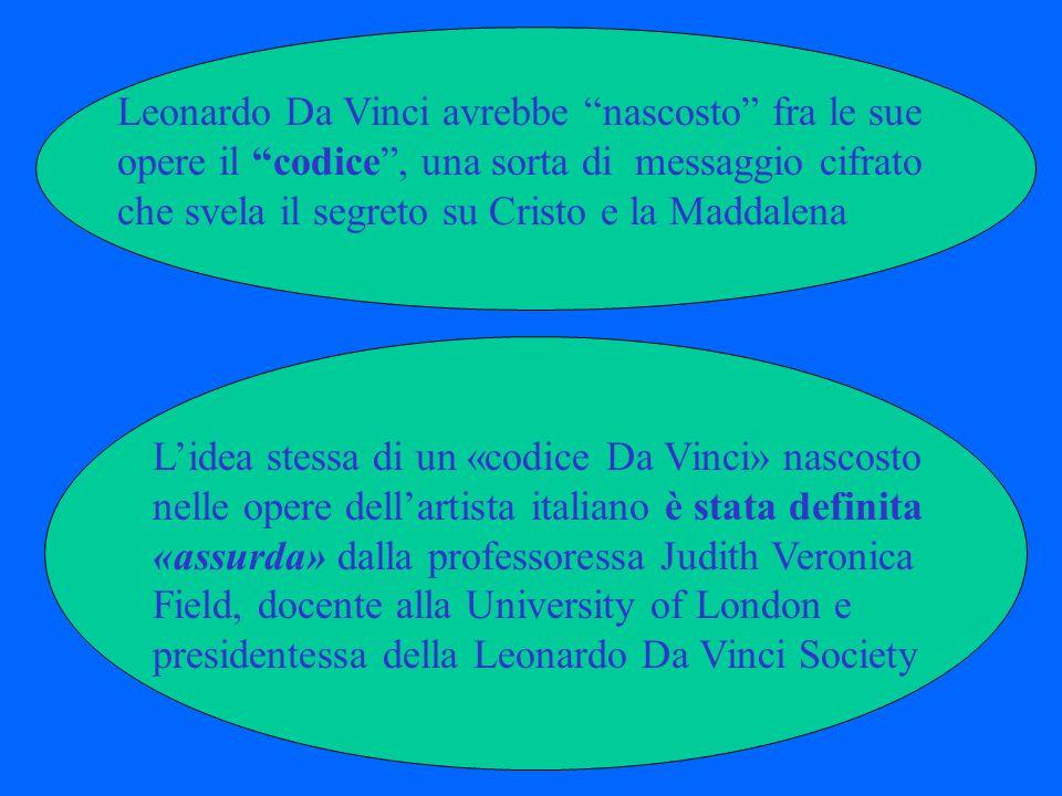 Leonardo Da Vinci avrebbe nascosto fra le sue opere il codice, una sorta di messaggio cifrato che svela il segreto su Cristo e la Maddalena Lidea stes