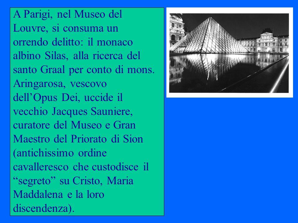 A Parigi, nel Museo del Louvre, si consuma un orrendo delitto: il monaco albino Silas, alla ricerca del santo Graal per conto di mons. Aringarosa, ves