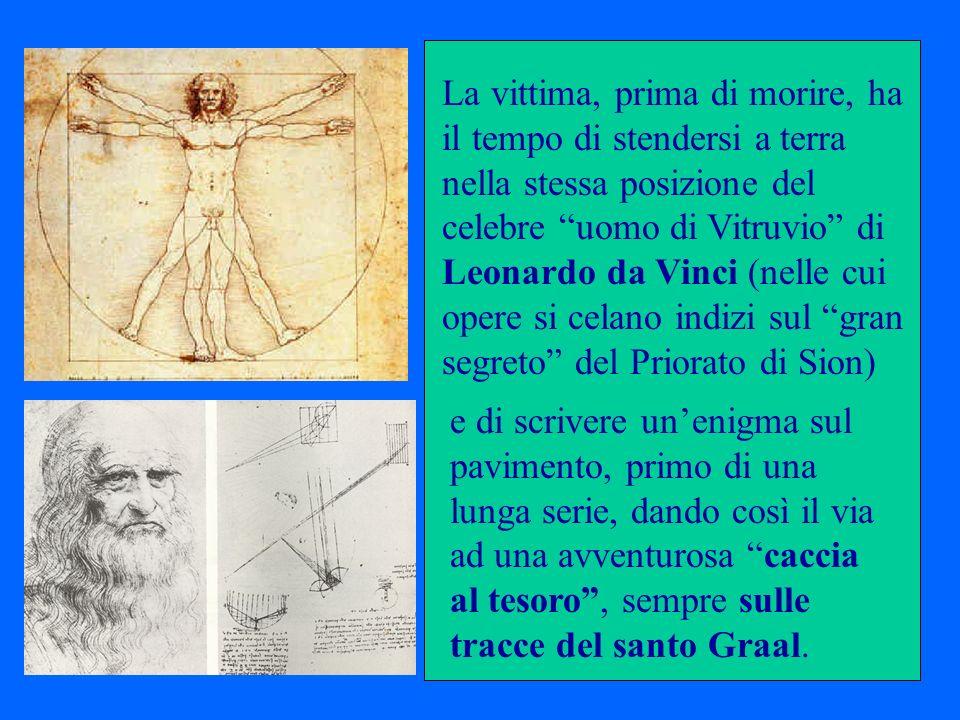 La vittima, prima di morire, ha il tempo di stendersi a terra nella stessa posizione del celebre uomo di Vitruvio di Leonardo da Vinci (nelle cui oper