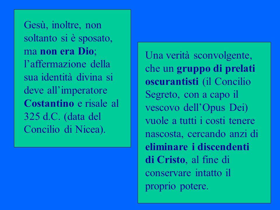 Dal romanzo risulta che laffermazione dellidentità divina di Gesù non cè mai stata prima del Concilio di Nicea del 325 d.