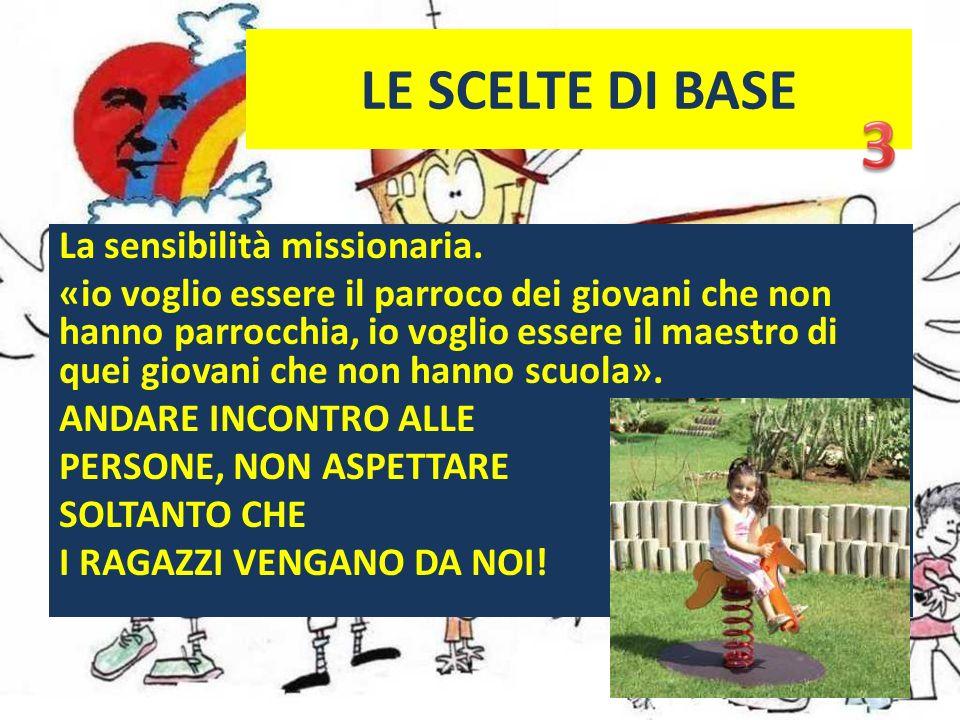 LE SCELTE DI BASE La sensibilità missionaria.