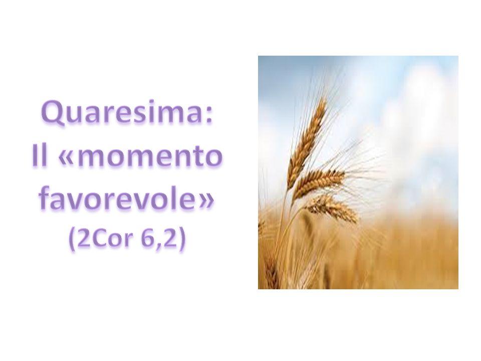 Tempo forte Tempo di conversione Tempo di penitenza Tempo di ritorno a Dio Tempo di conferma della nostra fede