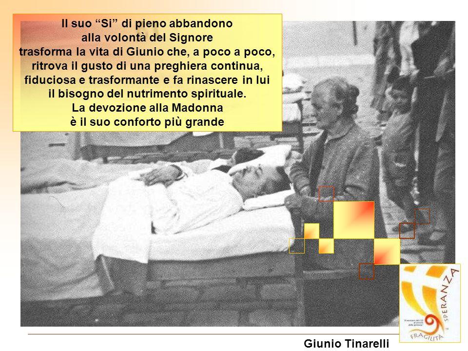 Il suo Si di pieno abbandono alla volontà del Signore trasforma la vita di Giunio che, a poco a poco, ritrova il gusto di una preghiera continua, fidu