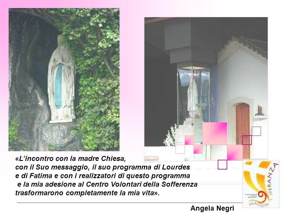 «Lincontro con la madre Chiesa, con il Suo messaggio, il suo programma di Lourdes e di Fatima e con i realizzatori di questo programma e la mia adesio