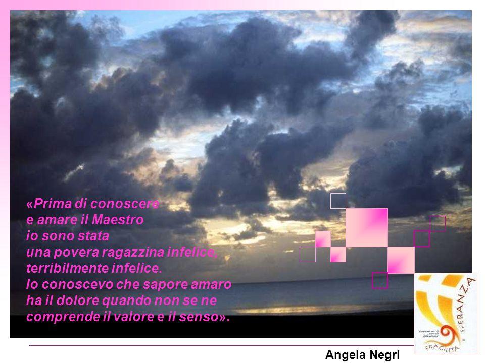 Angela Negri «Prima di conoscere e amare il Maestro io sono stata una povera ragazzina infelice, terribilmente infelice. Io conoscevo che sapore amaro