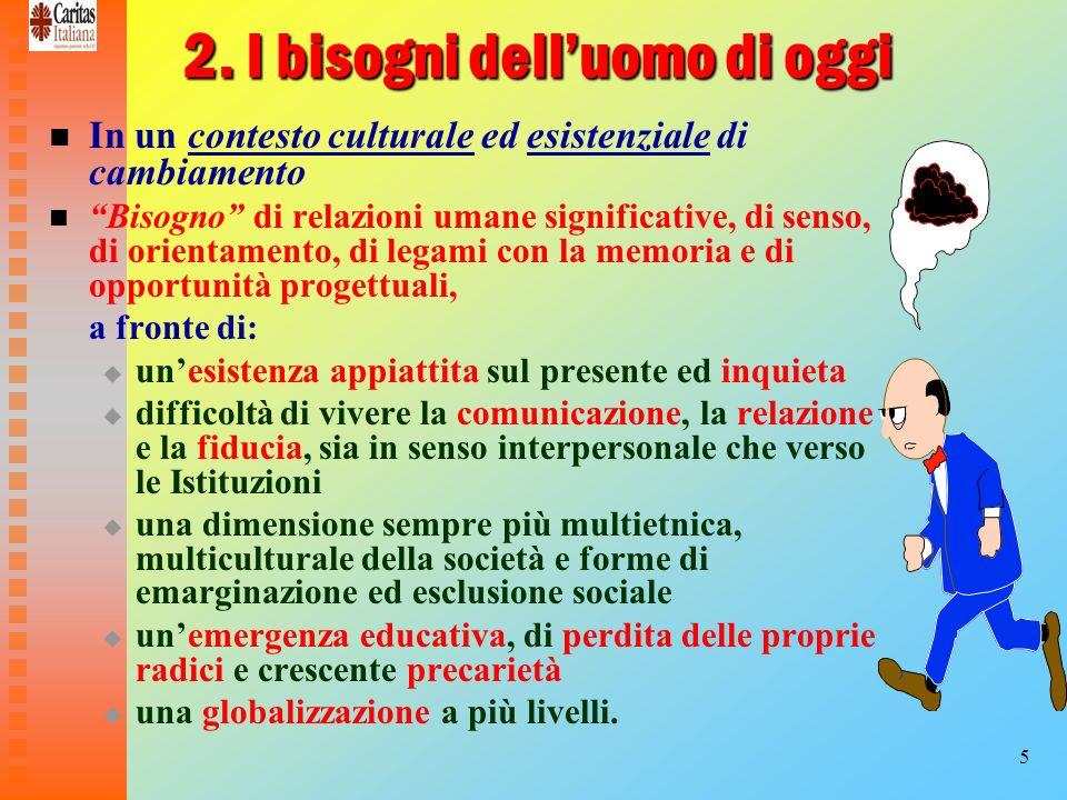 26 Verso una «pastorale integrata».