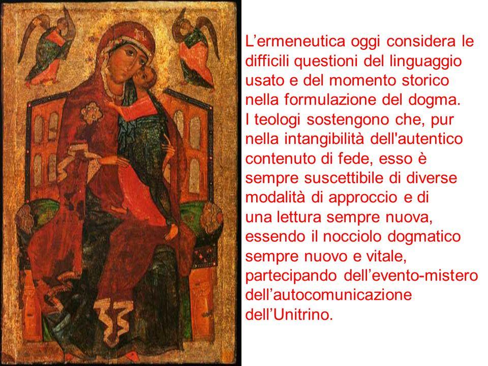 Lermeneutica oggi considera le difficili questioni del linguaggio usato e del momento storico nella formulazione del dogma. I teologi sostengono che,