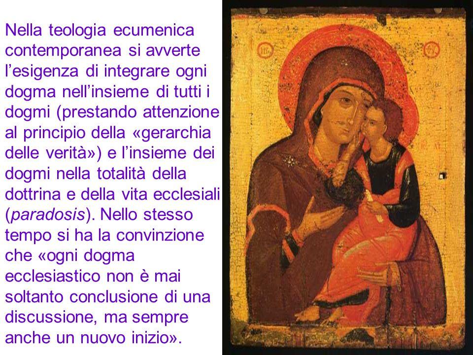 Nella teologia ecumenica contemporanea si avverte lesigenza di integrare ogni dogma nellinsieme di tutti i dogmi (prestando attenzione al principio della «gerarchia delle verità») e linsieme dei dogmi nella totalità della dottrina e della vita ecclesiali (paradosis).