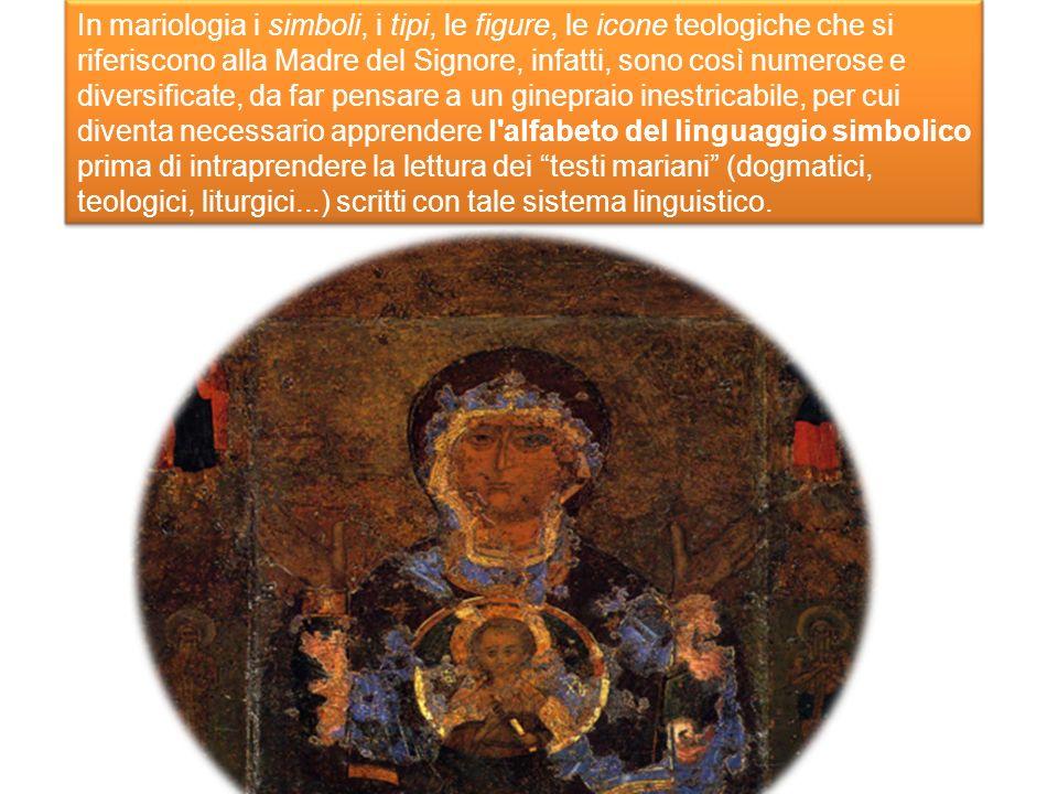 In mariologia i simboli, i tipi, le figure, le icone teologiche che si riferiscono alla Madre del Signore, infatti, sono così numerose e diversificate