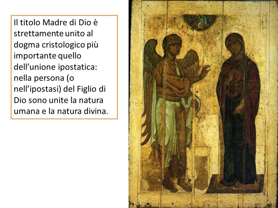 Il titolo Madre di Dio è strettamente unito al dogma cristologico più importante quello dellunione ipostatica: nella persona (o nellipostasi) del Figlio di Dio sono unite la natura umana e la natura divina.