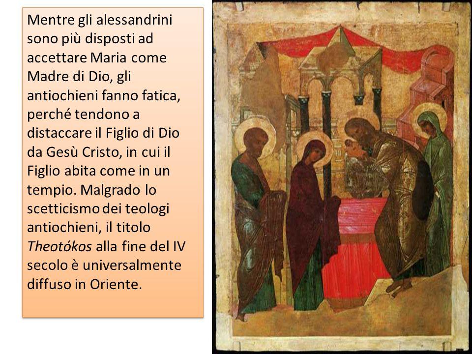 Mentre gli alessandrini sono più disposti ad accettare Maria come Madre di Dio, gli antiochieni fanno fatica, perché tendono a distaccare il Figlio di Dio da Gesù Cristo, in cui il Figlio abita come in un tempio.