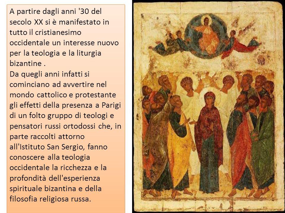 A partire dagli anni '30 del secolo XX si è manifestato in tutto il cristianesimo occidentale un interesse nuovo per la teologia e la liturgia bizanti