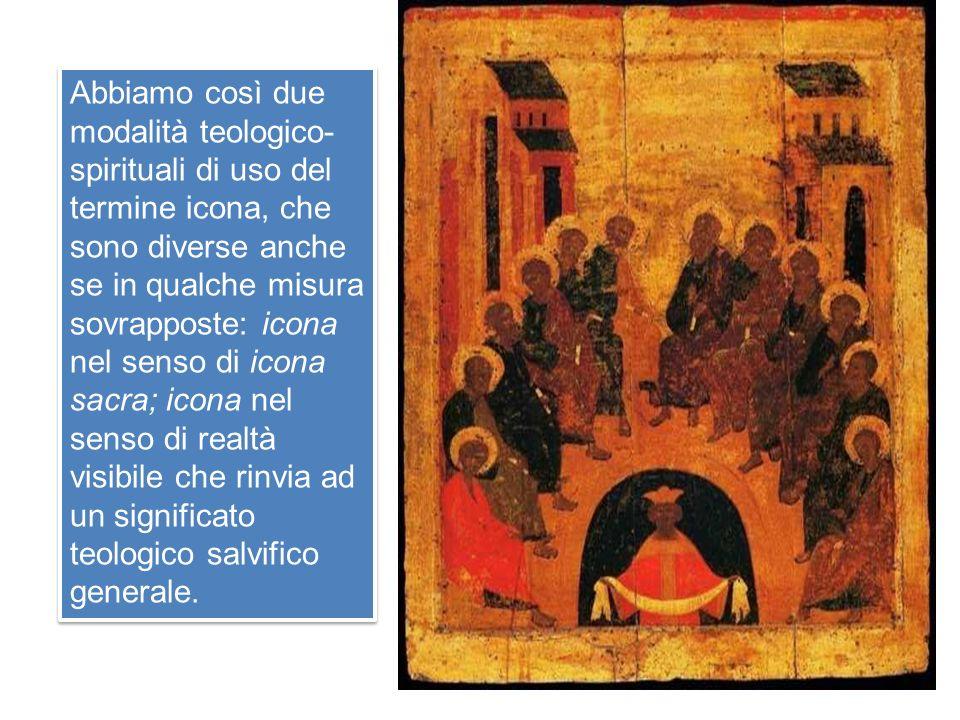 Abbiamo così due modalità teologico- spirituali di uso del termine icona, che sono diverse anche se in qualche misura sovrapposte: icona nel senso di