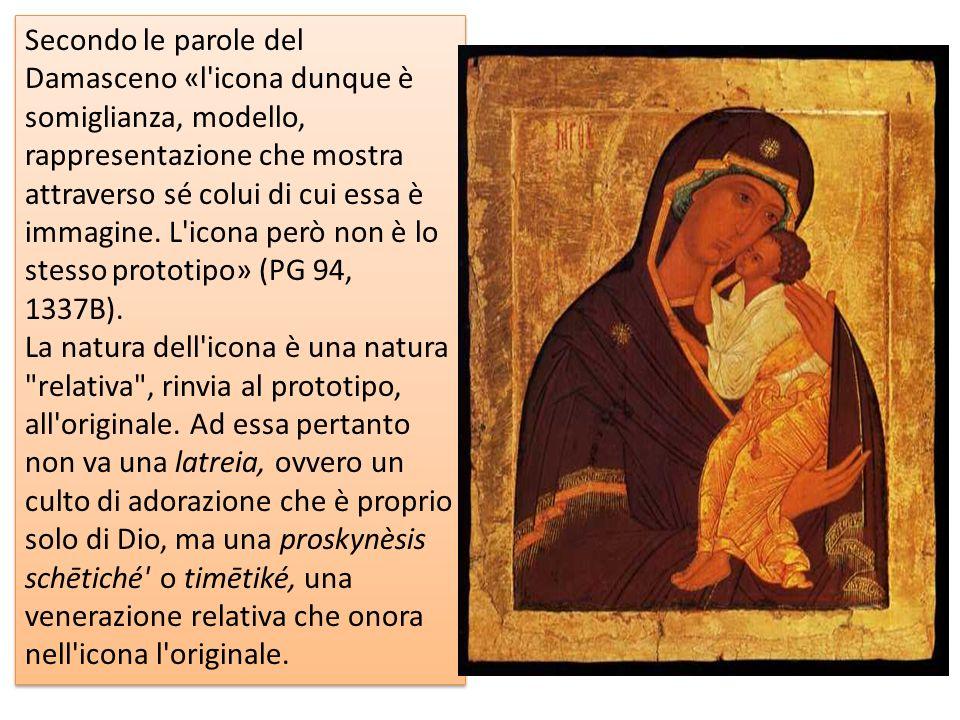 Secondo le parole del Damasceno «l'icona dunque è somiglianza, modello, rappresentazione che mostra attraverso sé colui di cui essa è immagine. L'icon