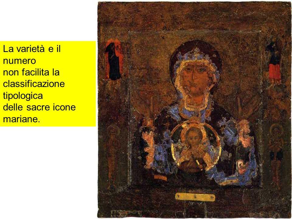 La varietà e il numero non facilita la classificazione tipologica delle sacre icone mariane.