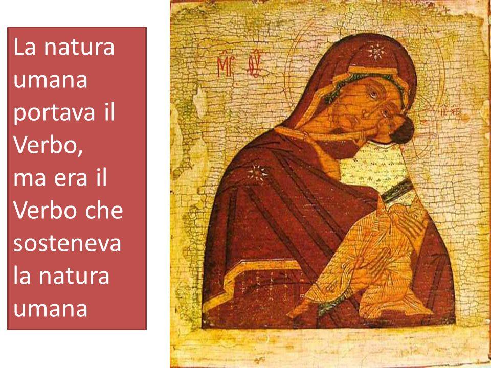 La natura umana portava il Verbo, ma era il Verbo che sosteneva la natura umana