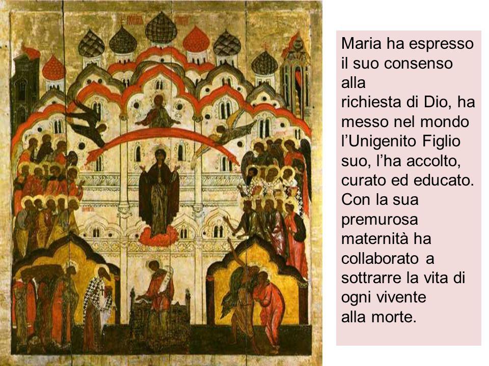 Maria ha espresso il suo consenso alla richiesta di Dio, ha messo nel mondo lUnigenito Figlio suo, lha accolto, curato ed educato.