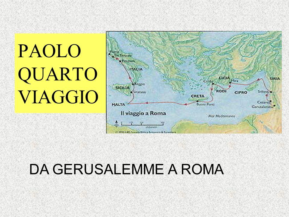 PAOLO QUARTO VIAGGIO DA GERUSALEMME A ROMA