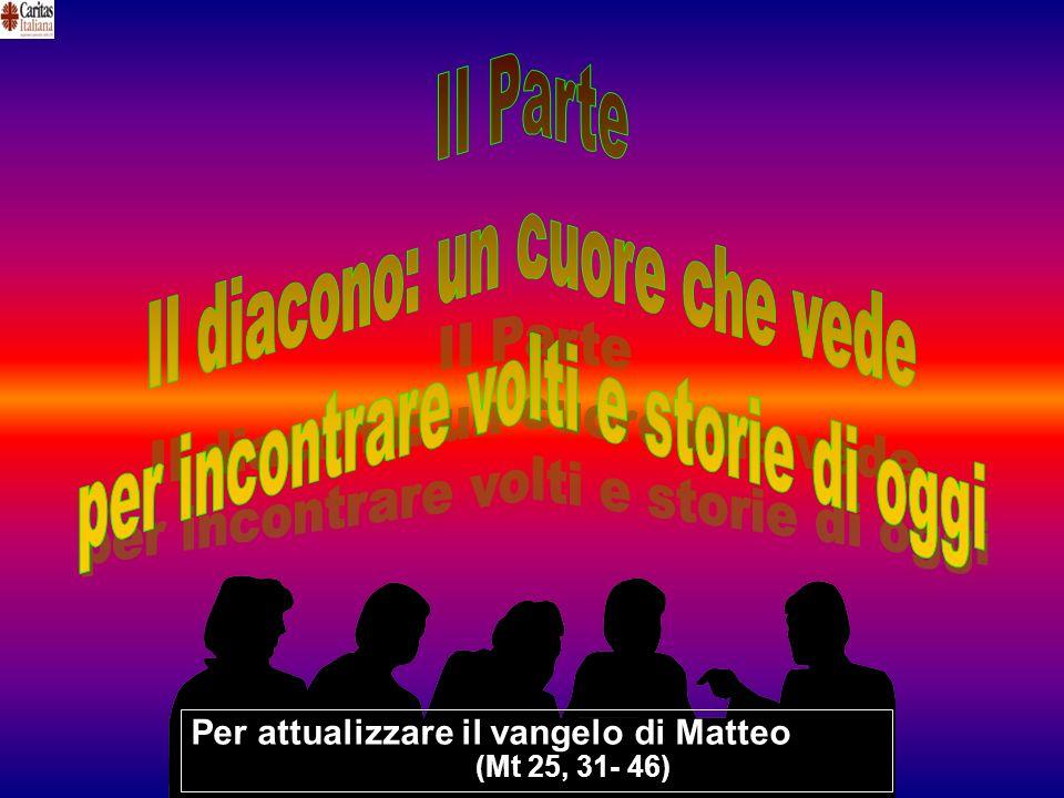 Per attualizzare il vangelo di Matteo (Mt 25, 31- 46) (Mt 25, 31- 46)