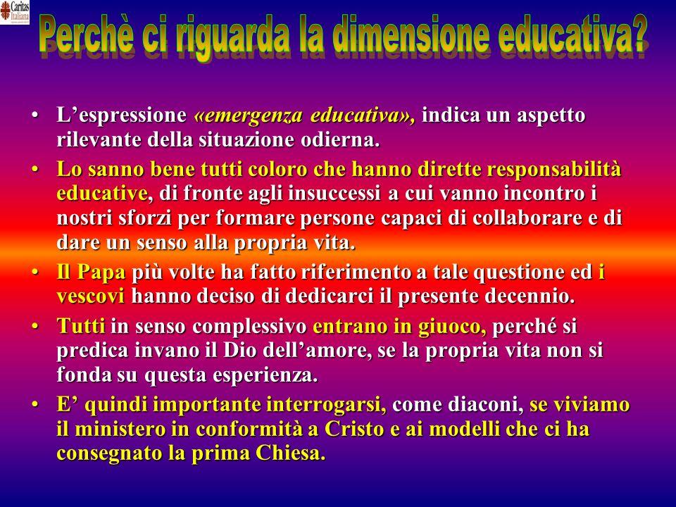 Lespressione «emergenza educativa», indica un aspetto rilevante della situazione odierna.Lespressione «emergenza educativa», indica un aspetto rilevan