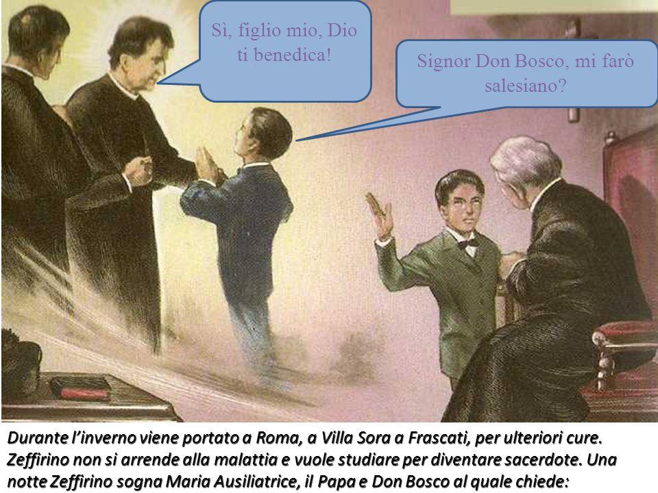 Durante linverno viene portato a Roma, a Villa Sora a Frascati, per ulteriori cure. Zeffirino non si arrende alla malattia e vuole studiare per divent