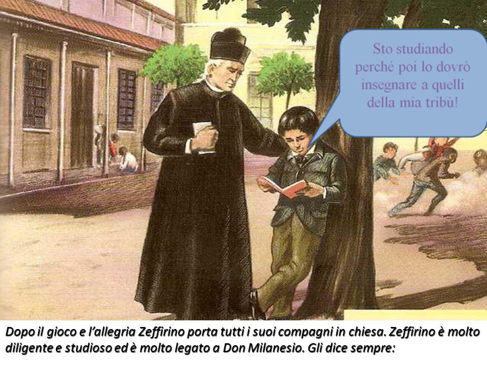 Dopo il gioco e lallegria Zeffirino porta tutti i suoi compagni in chiesa. Zeffirino è molto diligente e studioso ed è molto legato a Don Milanesio. G