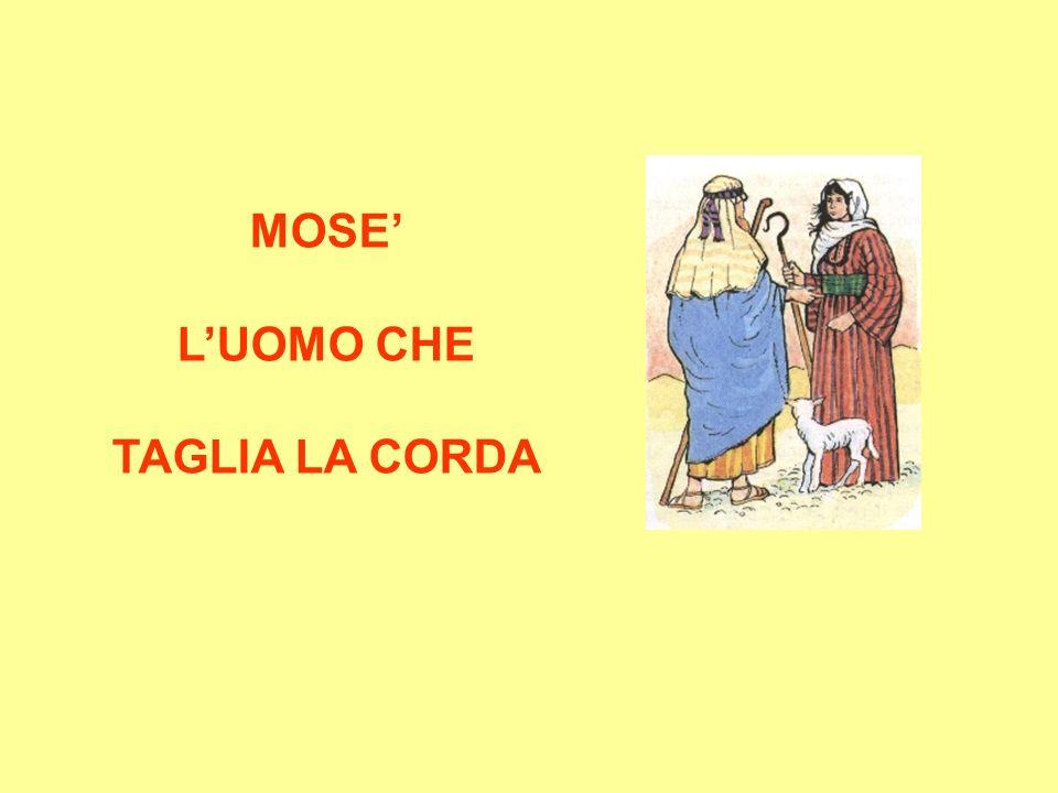MOSE LUOMO CHE TAGLIA LA CORDA
