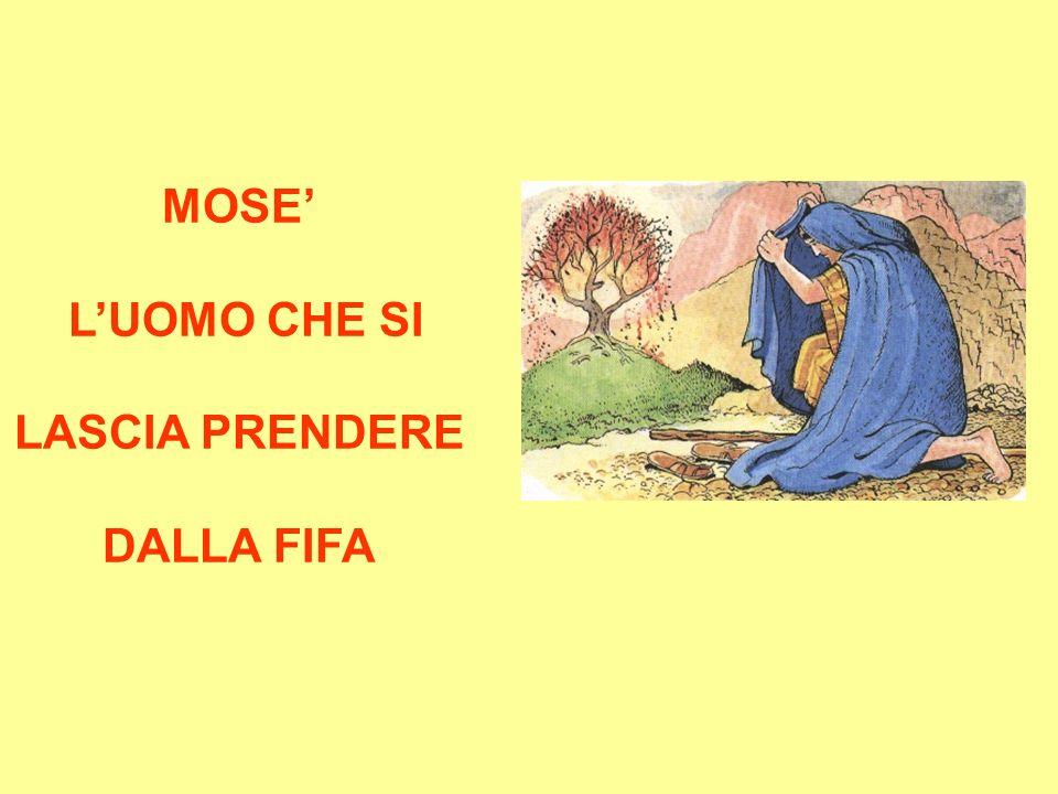MOSE L UOMO CHE SI LASCIA PRENDERE DALLA FIFA