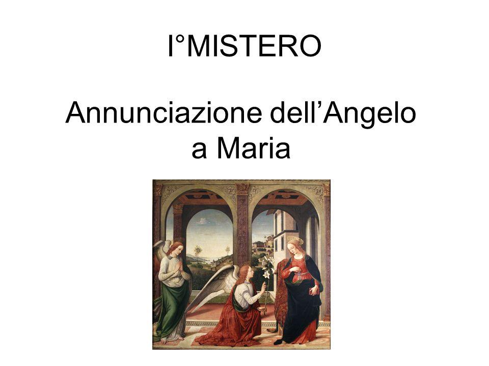 I°MISTERO Annunciazione dellAngelo a Maria
