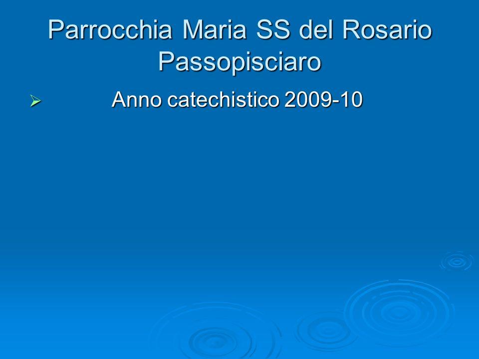 Parrocchia Maria SS del Rosario Passopisciaro Anno catechistico 2009-10 Anno catechistico 2009-10