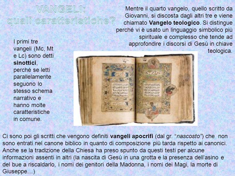 I primi tre vangeli (Mc, Mt e Lc) sono detti sinottici, perché se letti parallelamente seguono lo stesso schema narrativo e hanno molte caratteristich