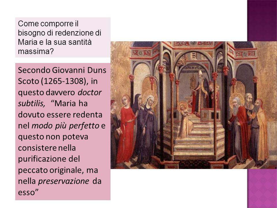 Come comporre il bisogno di redenzione di Maria e la sua santità massima? Secondo Giovanni Duns Scoto (1265-1308), in questo davvero doctor subtilis,