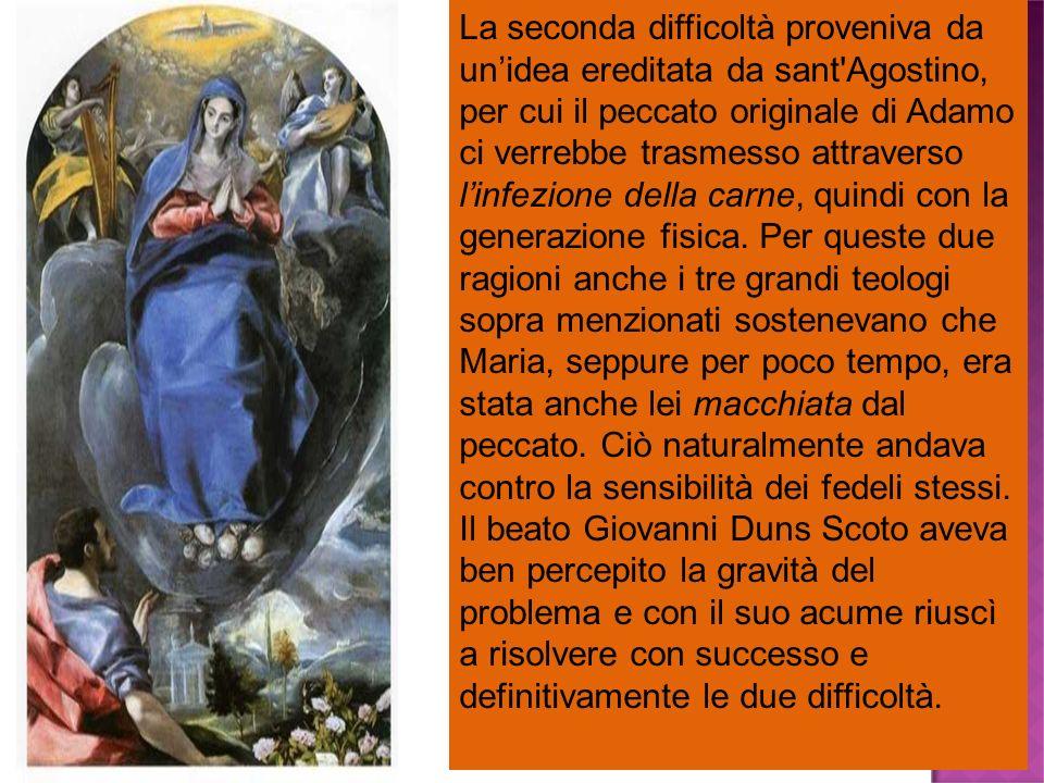 La seconda difficoltà proveniva da unidea ereditata da sant'Agostino, per cui il peccato originale di Adamo ci verrebbe trasmesso attraverso linfezion