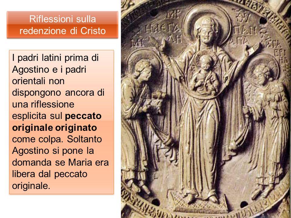 Riflessioni sulla redenzione di Cristo I padri latini prima di Agostino e i padri orientali non dispongono ancora di una riflessione esplicita sul pec