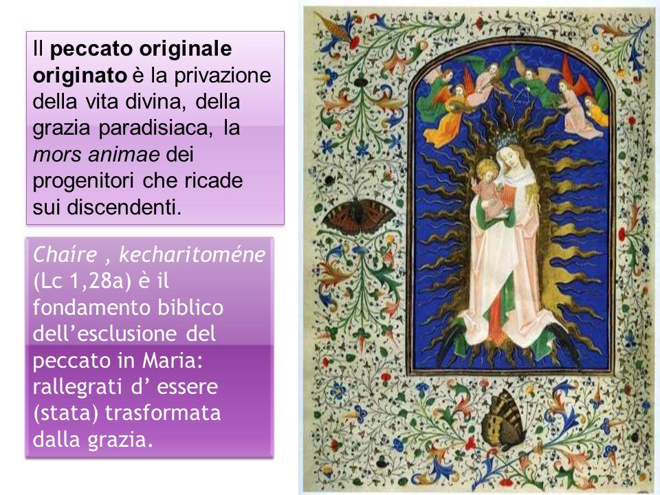 Il peccato originale originato è la privazione della vita divina, della grazia paradisiaca, la mors animae dei progenitori che ricade sui discendenti.