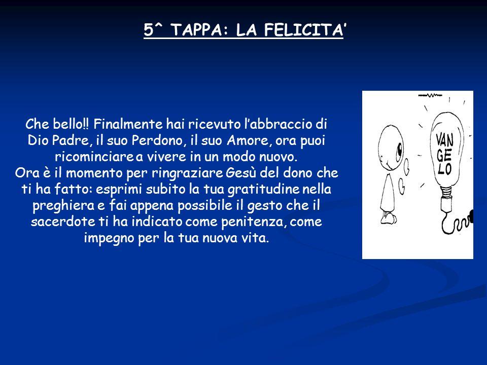 5^ TAPPA: LA FELICITA Che bello!.