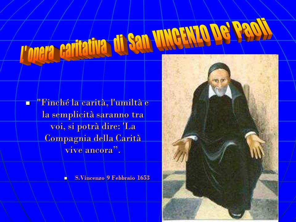 Andate in povere case, vi troverete Dio San Vincenzo