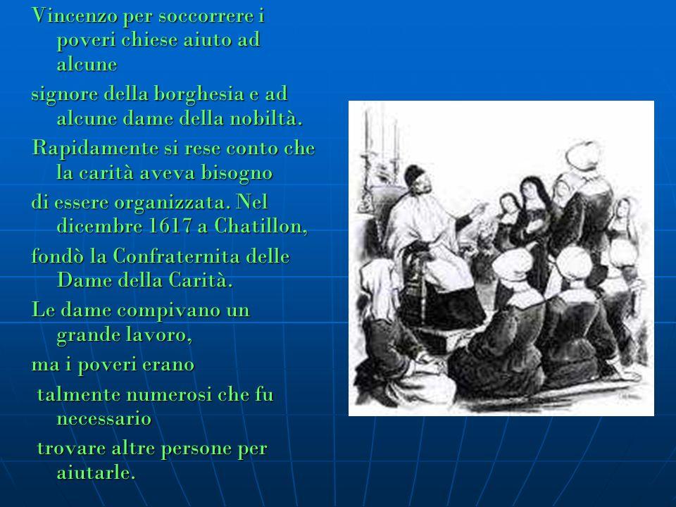 Si presentò, in seguito, Margherita Naseau (1594-1633), una donna di campagna, per svolgere le mansioni più umili che le dame delle confraternite non potevano assicurare.