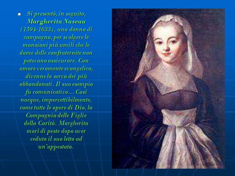 Vincenzo affidò a Luisa de Marillac, sua collaboratrice, le prime Sorelle che servivano nelle varie confraternite.