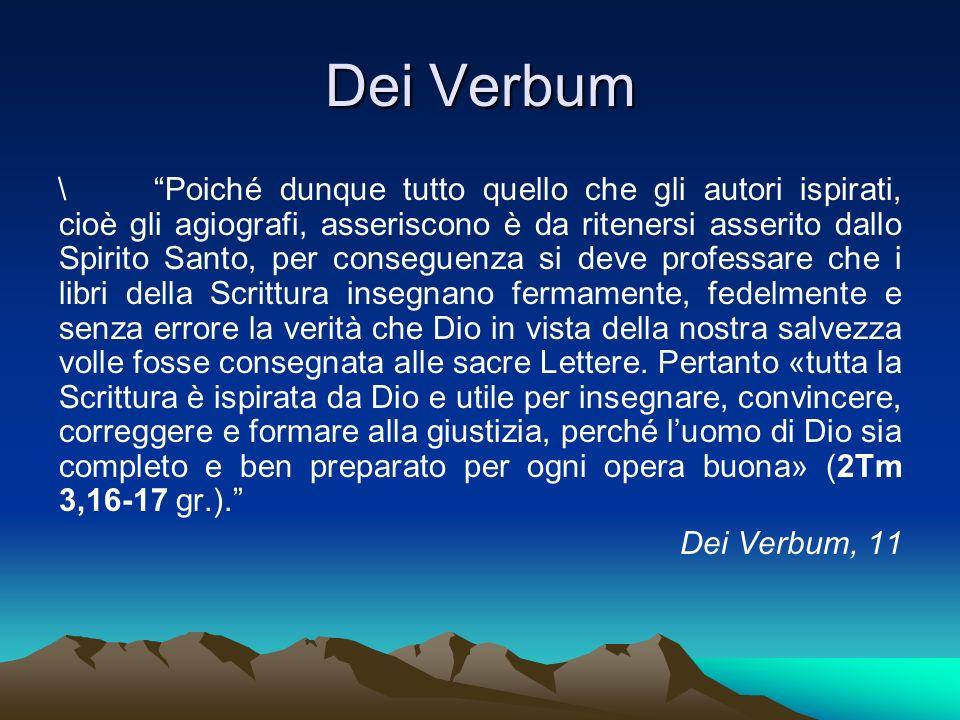 Dei Verbum \Poiché dunque tutto quello che gli autori ispirati, cioè gli agiografi, asseriscono è da ritenersi asserito dallo Spirito Santo, per conse